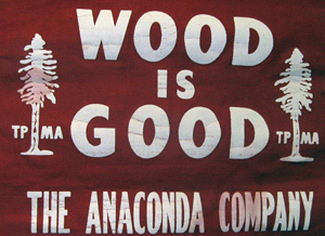 Wood Is Good banner from the Anaconda Lumber Company